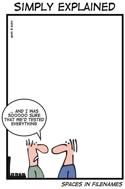 Geek & Poke: Spaces in Filenames