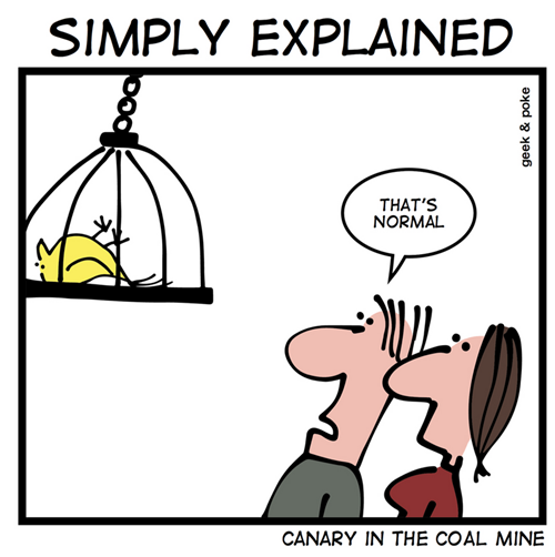 Geek & Poke: Canary in the Goldmine